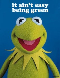 it ain't easy being green